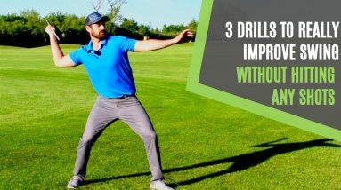 3 WAYS TO REALLY IMPROVE YOUR GOLF SWING WITHOUT HITTING ANY SHOTS