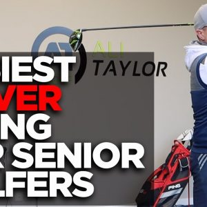 EASIEST DRIVER SWING FOR SENIOR GOLFERS