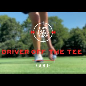 How To Hit Every Shot: Driver Off The Tee