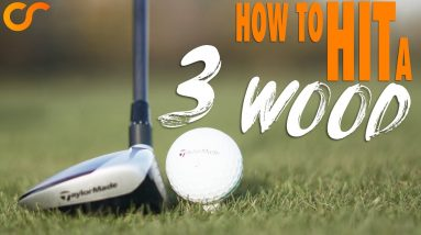 HOW TO HIT YOUR 3 WOOD CONSISTENTLY