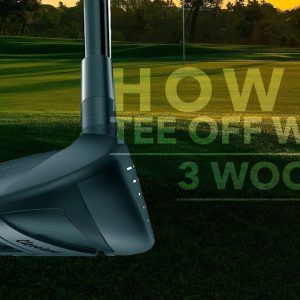 HOW TO TEE OFF WITH A 3 WOOD