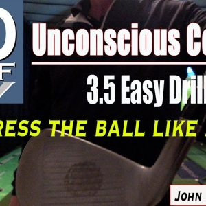Unconscious Contact 3.5 Easy Drills to compress the ball like a pro.
