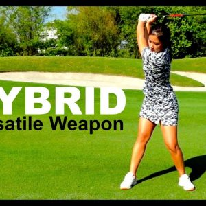 Hybrid : The Versatile Weapon  - Golf with Michele Low