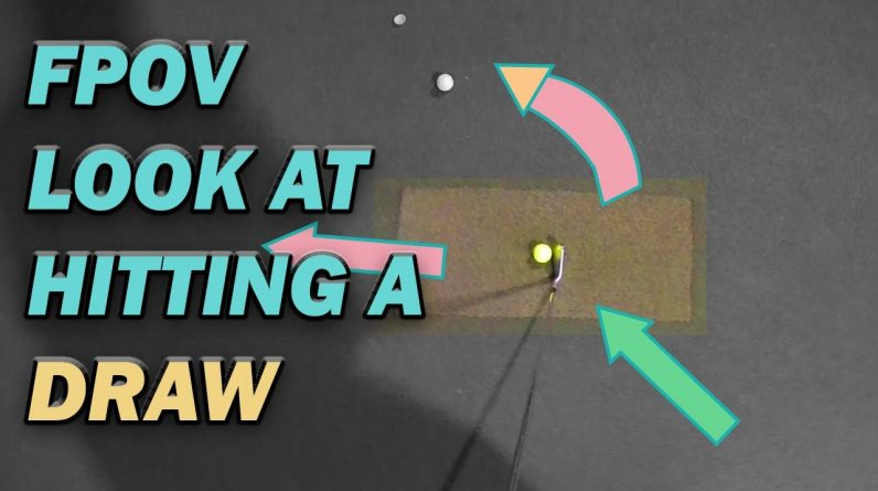 What's It Look Like to Hit a Draw?  FPOV Look at the Swing!
