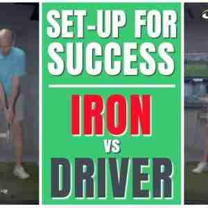 GOLF SET-UP | IRON v DRIVER | How to SET-UP for SUCCESS!