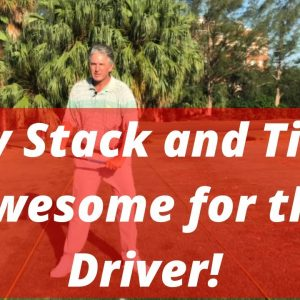 Stack and Tilt Driver Edition! Why Stack and Tilt is Awesome for the Driver! PGA Pro Jess Frank
