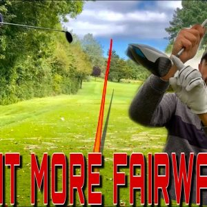 Hit MORE FAIRWAYS with your DRIVER
